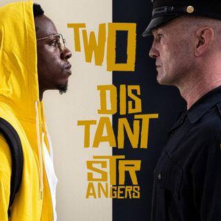 Two Distant Strangers (Due Estranei)