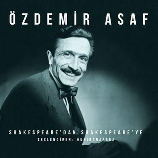 Özdemir Asaf- Shakespeare'den Shakespeare'ye