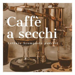 Caffè a secchi
