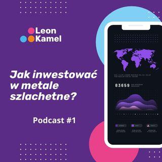 Podcast#1 - Jak inwestować w metale szlachetne