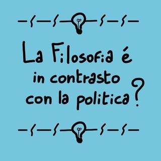 La filosofia è in contrasto con la politica?