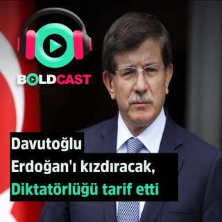 Ahmet Davutoğlu'ndan Cumhurbaşkanı Erdoğan'ı kızdıracak açıklama  Diktatörlüğü tarif etti