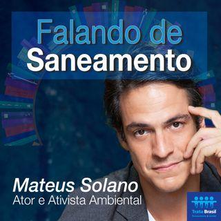 #04 - Falando de Saneamento com Mateus Solano: influenciador em causas ambientais