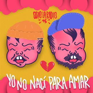 EP#14 - Yo No Nací Para Amar