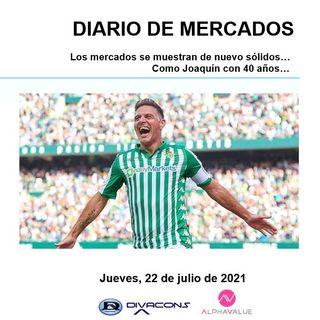 DIARIO DE MERCADOS Jueves 22 Julio