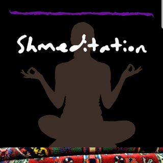 Episode 1 - Welcome to Shmeditation!