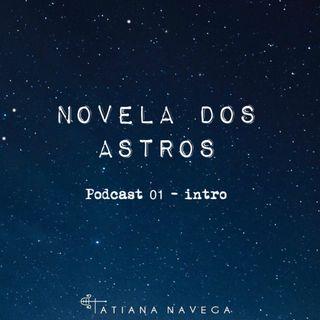 Novela dos ASTROS - Introdução I