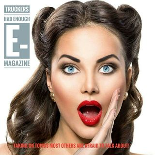 An ELD Nightmare BY TRUCKERS HAD ENOUGH E-MAGAZINE