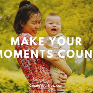 1658 Make Your Moments Count