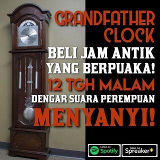 "Drama Seram - Ep10 ""Grandfather Clock"" Barang Antik Ada Penunggu Suara Perempuan!"