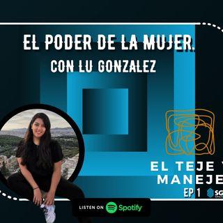 EP.1 La experiencia de las mujeres en el trabajo con Lu gonzalez