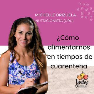 Ep. 023 ¿Cómo alimentarnos durante la cuarentena? Con Michelle Brizuela