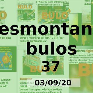 Desmontando bulos 37 (03/09/20)