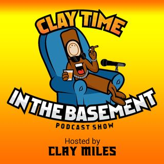 "CLAY TIME IN THE BASEMENT"" EPISODE 092"