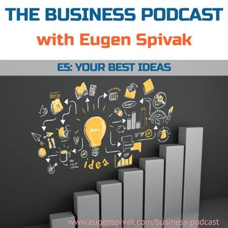 The Business Podcast: Episode 5 – Your Best Ideas