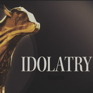 #11 Idolatry 1: Its Dangers