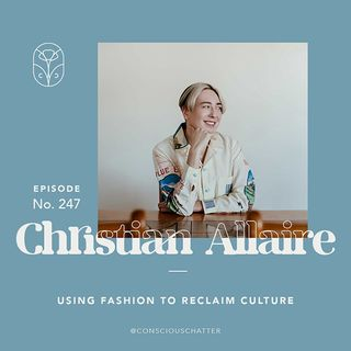 S05 Episode 247 | Christian Allaire of Vogue on the deep meaning behind Indigenous ribbon work & fashion as a means to reclaim culture