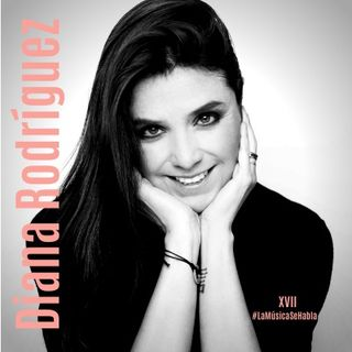 Episodio XVII - Feat. Diana Rodríguez