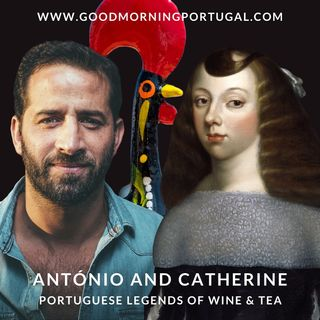 Portugal news, weather & today: Portuguese tea and wine legends