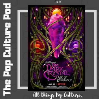 Netflix's The Dark Crystal S1 | The Pop Culture Pod