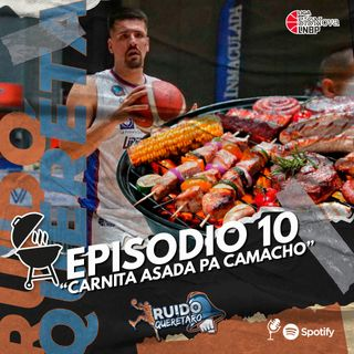 Episodio 10 Carnita asada para Camacho