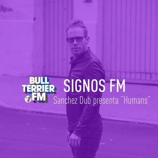 Sanchez Dub presenta Humans (Métrika Remix) - SignosFM