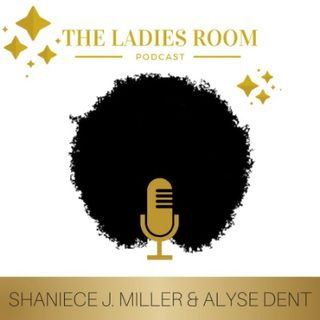 The Ladies Room Podcast- Series 2