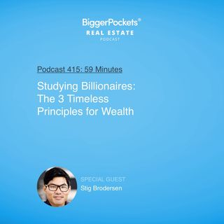 415: Studying Billionaires: The 3 Timeless Principles for Wealth with Stig Brodersen