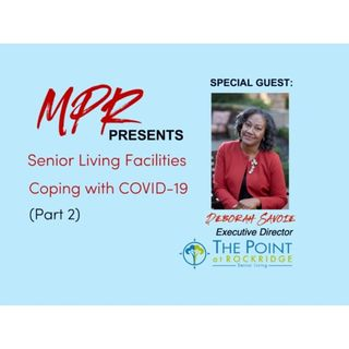 S8:E6 - Senior Living Facilities Coping with COVID-19 with Deborah Savoie (Pt 2)