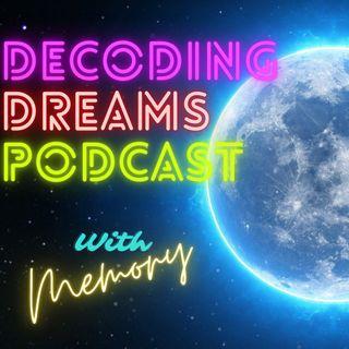 Decoding Dreams Dreamwork Part 1 | Decoding Dreams Podcast