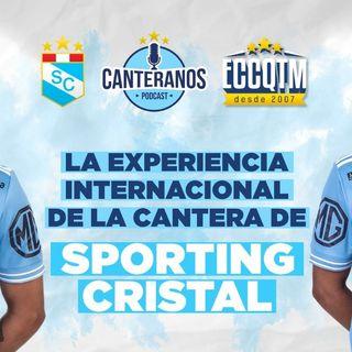 Canteranos Podcast: La experiencia internacional de la cantera de Sporting Cristal