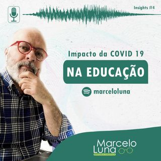 Impacto da COVID 19 na educação | Insights #4