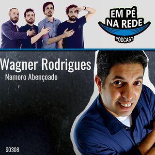 S03E08 - Wagner Rodrigues - Namoro Abençoado