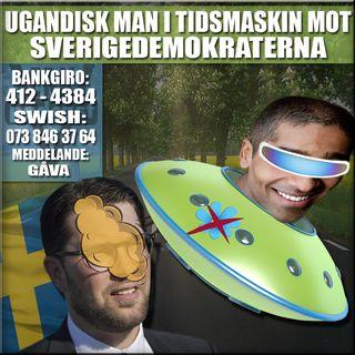 UGANDISK MAN I TIDSMASKIN MOT SVERIGEDEMOKRATERNA
