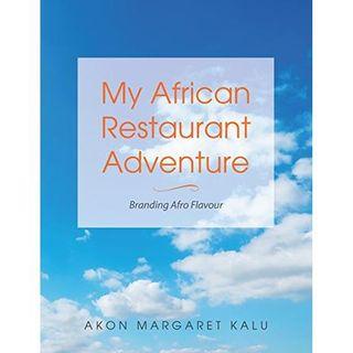 My African Restaurant Adventure: Branding Afro Flavour with Akon Margaret Kalu