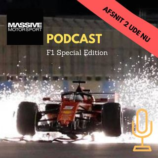 Massive Motorsport Podcast - F1 Special Edition 2
