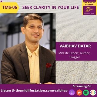 Get Clarity in your Life with Vaibhav Datar:TMS06