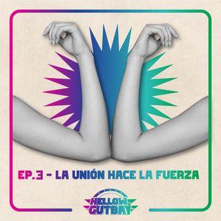Episodio #3 - La unión hace la fuerza