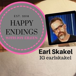 Happy Endings with Joy Eileen; Earl Skakel