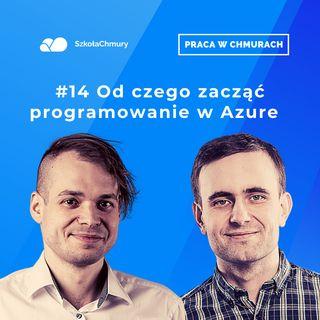 Odc. #12 Od czego zacząć programowanie w Azure. Gość: Jakub Sikora