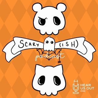Scaryish - Ep 153: Haunted Quick Snips & The Papin Sisters
