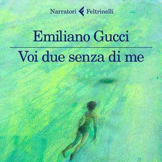 """Emiliano Gucci """"Voi due senza di me"""""""