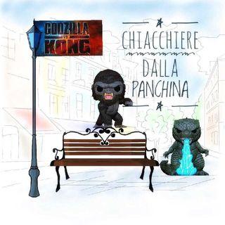 Puntata Due - Godzilla Vs Kong