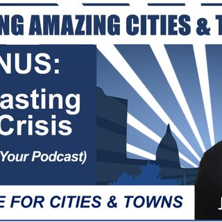 BONUS:  Podcasting in a crisis