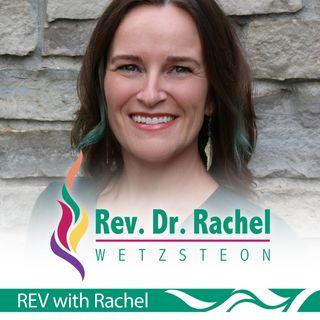 The 100th Episode REV-olution with Rev. Dr. Rachel Wetzsteon