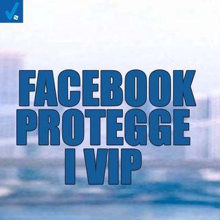 Facebook protegge dalla censura sei milioni di utenti VIP