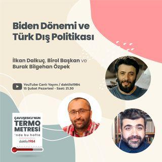 Biden Dönemi ve Türk Dış Politikası | Çavuşesku'nun Termometresi #46
