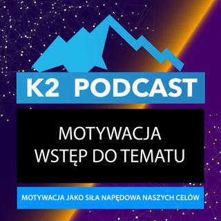 44 - Motywacja, czyli wstęp do tematu...