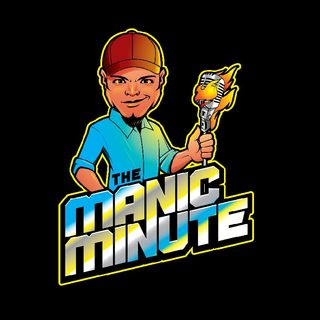 The Manic Minute (Episode #23)