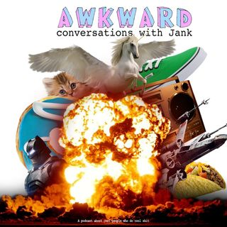Awkward Conversations with Jank: The MaalHimself Episode